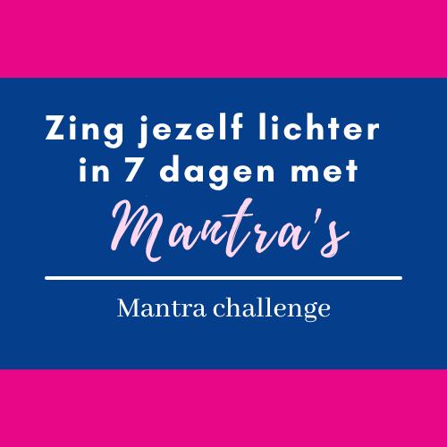 Zing jezelf lichter in 7 dagen met Mantra's challenge